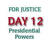 For Justice Day 12: Presidential Powers