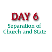 Day 6: Separation of Church and State